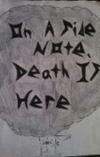 on a side note, death is here by MattJamesWethington