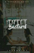 Perfect BASTARD by jnfraldy