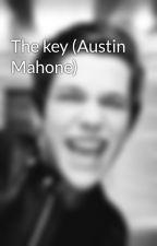 The key (Austin Mahone) by mahoneslaughx