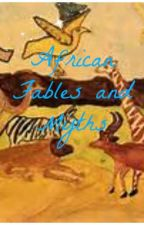 African Fables & Myths - Africa Safari Campfire Short Stories by BOOKSAREMYDESTINY