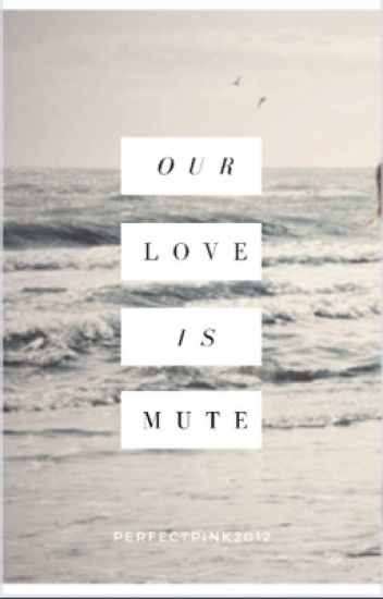 Our Love Is Mute//Finnick Odair