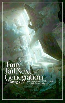 Fairy Tail Next Generation [Chương I] [DROP]