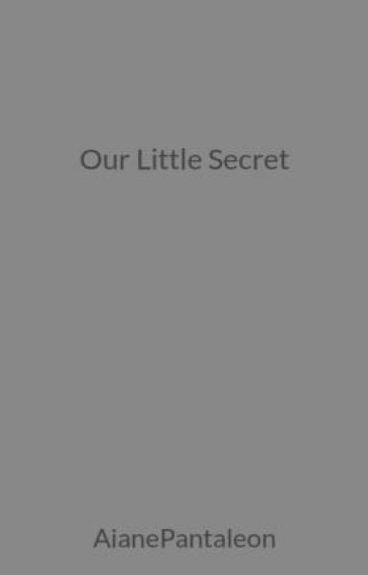 Our Little Secret by AianePantaleon