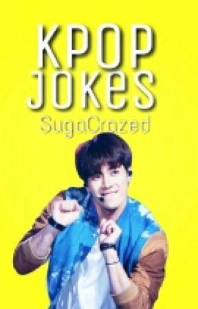 Kpop Jokes by SugaCrazed
