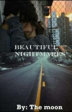 Beautiful Nightmares by The_Moon030610