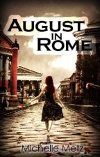 August in Rome by Mizhiness