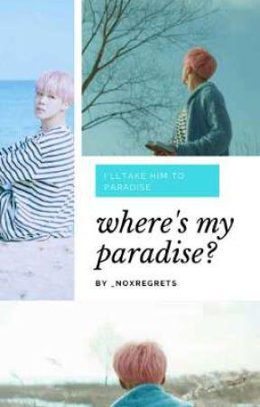 where's my paradise? [ ✔ ] || σнѕн¢ αи∂ αѕѕ¢ℓαѕѕ by _noxregretzx