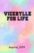 Vicerylle for Life by baysrel_004
