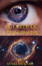 « L'infinité de l'imaginaire » by LovelikeWolf81