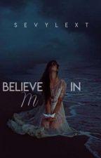 Believe in me   ✓ by elletype