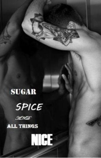 Sugar, Spice, And All Things Nice! [BoyxBoy One Shots]