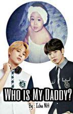 Who Is My Daddy?? by IchaNurulSheikSheik