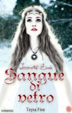 Immortal Souls: sangue di vetro by TeyraFive