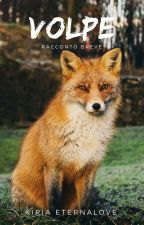 VOLPE - Racconto breve by KiriaEternaLove
