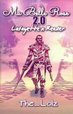 Ma Belle Rose :|{2.0}|: Lafayette X Reader by Lolz_Bolz