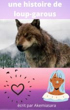 une histoire de loup-garous by akemiasara