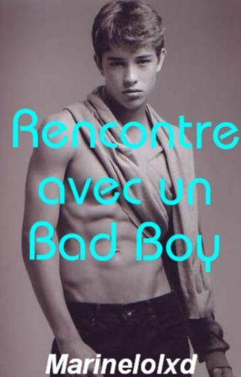 Rencontre avec un Bad Boy [En réécriture]