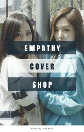 empathy cover shop [closed] by renjunt