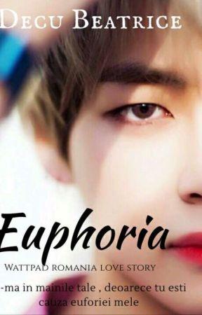 || Euphoria ||  [ Volumul II - Him and I ] by DecuBeatrice