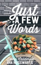 Just a Few Words by insertcreativepun