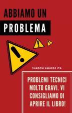 ABBIAMO UN PROBLEMA by ShadowAwardsITA