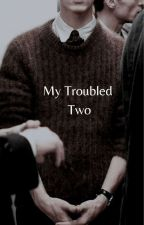 My Troubled Two  by QueenofSarcasm2003