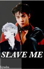 Slave me. by Kyushu0