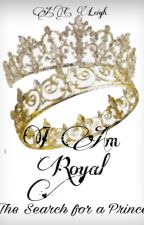 I Am Royal: The Search for a Prince by PembrokeA