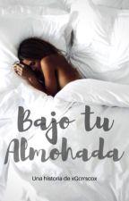 Bajo tu almohada by xGcrrscox
