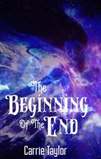The Beginning Of The End by mystical_endings