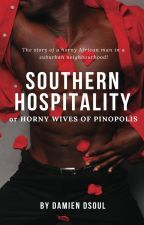Southern Hospitality or Horny Wives of Pinopolis by dsoul60