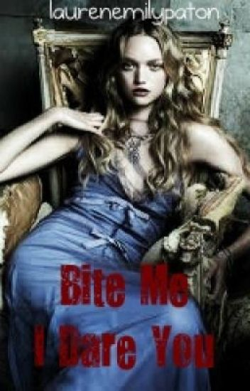 Bite Me I Dare You