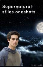 Supernatural stiles oneshots by Justbandtrash