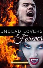 Undead Lovers Forever    H.S by GloriousForever