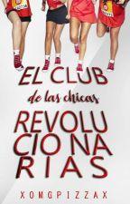 El Club de las Chicas Revolucionarias.  by itanweird