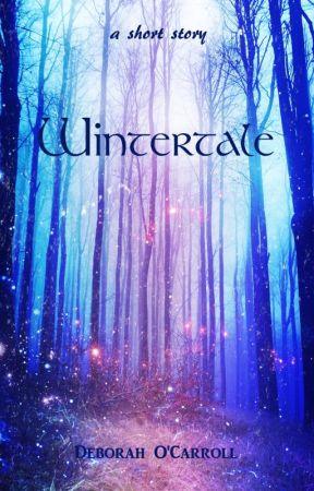 Wintertale (A Short Story) by deborahocarroll