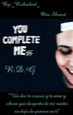 """You Complete Me"" ~R.D.G~ ×ONE SHOOT× by _Rubiuhxd_"