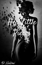 Her Little Pieces by dayandrann