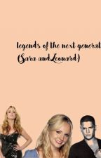 legends of the next generation( part 1 sara and leonard) by captaincanarykids