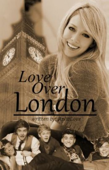 LoL- Love over London (1D FanFiction) [Slow Updates]