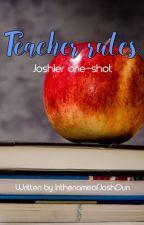 Teacher Rules (a Joshler one-shot) by InthenameofJoshDun