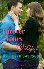 forever yours grey by user94925686