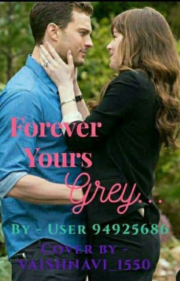 forever yours grey
