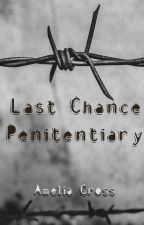 LCP : Last Chance Penitentiary by AmeliaCrossGE