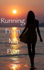Running From My Past by destinymatiska