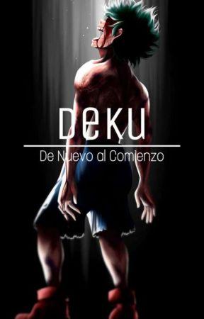 Deku:De nuevo al comienzo.  by AinzOoalGown01