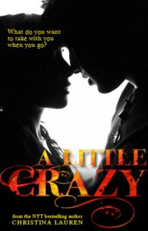 A Little Crazy by ChristinaLaurenBooks