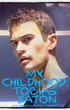 My Childhood: Tobias Eaton by MrsMalfoyEatonPotter