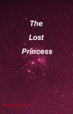 The Lost Princess (EDITING)  by MargaretBatacan
