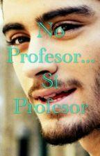 No profesor ........... Si profesor by myonlylove1D